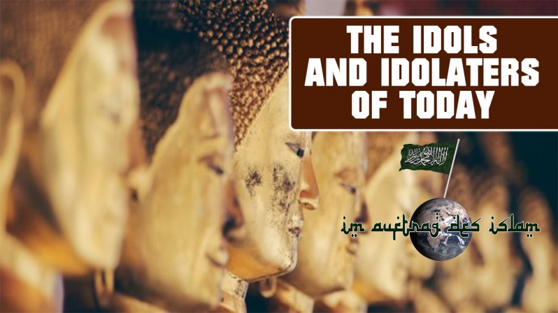 THE IDOLS AND IDOLATERS OF TODAY