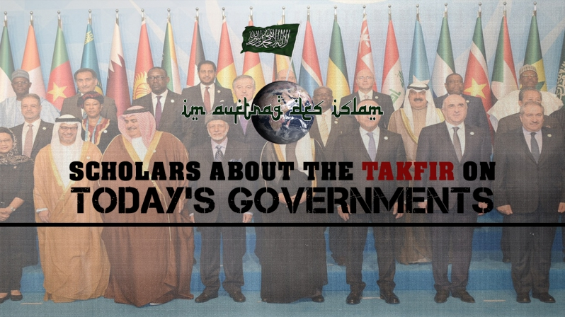 SCHOLARS ABOUT THE TAKFIR ON TODAY`S GOVERNMENTS