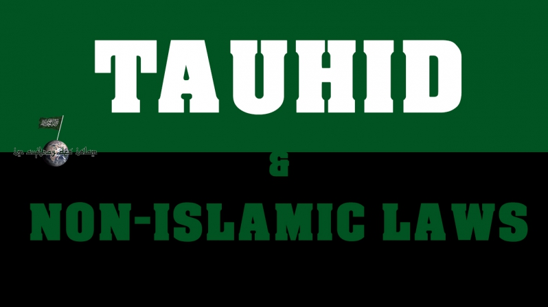 TAUHID AND NON-ISLAMIC LAWS