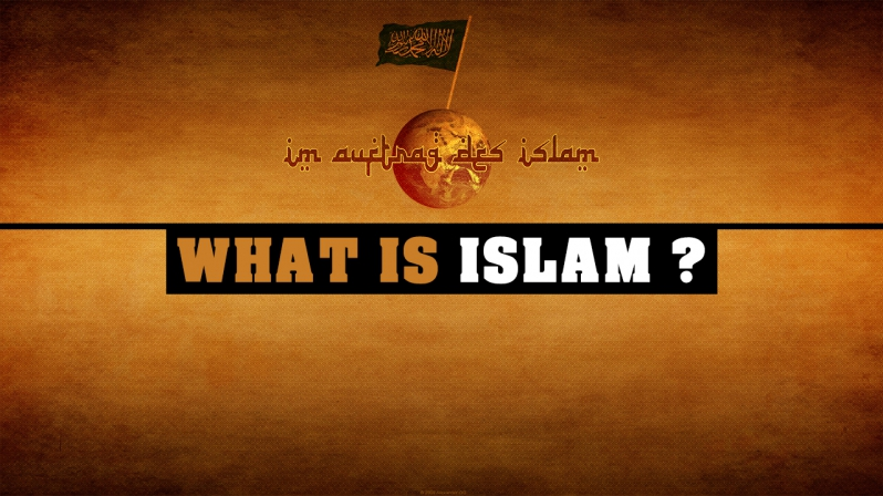 WHAT IS ISLAM ?