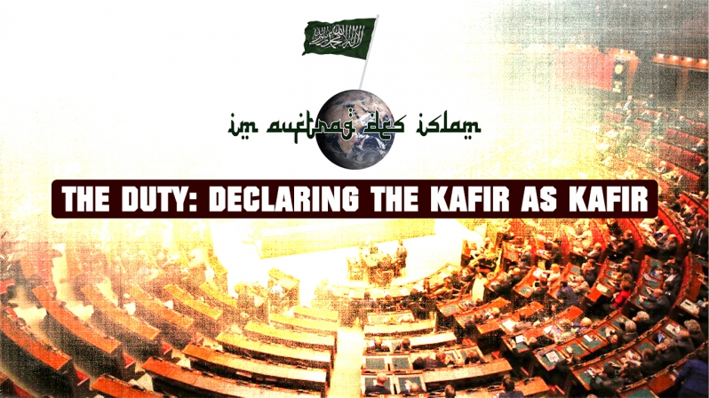 THE DUTY: DECLARING THE KAFIR AS KAFIR