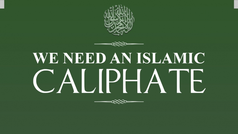 WE NEED AN ISLAMIC CALIPHATE!
