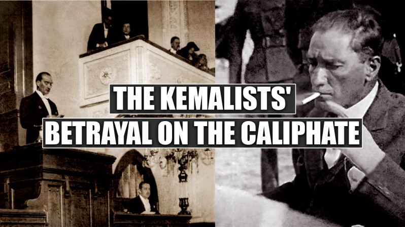 THE KEMALISTS` BETRAYAL ON THE CALIPHATE